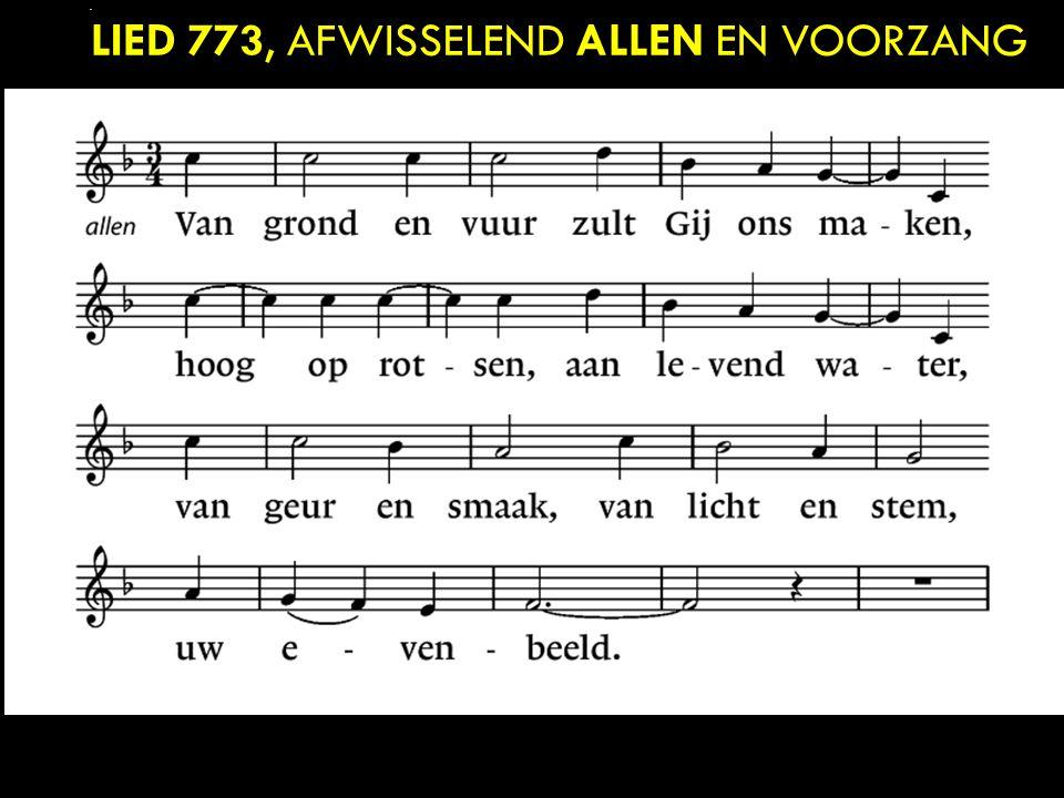 LIED 773, AFWISSELEND ALLEN EN VOORZANG.