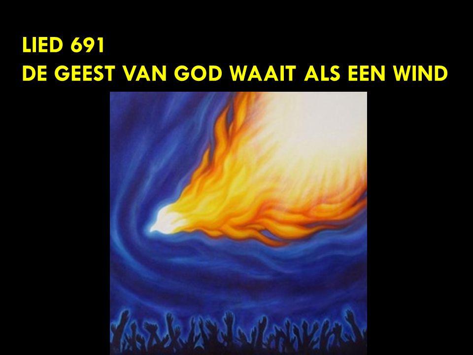 LIED 691 DE GEEST VAN GOD WAAIT ALS EEN WIND