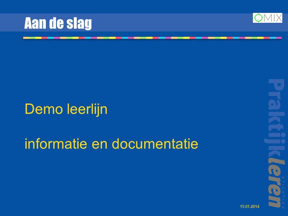 Aan de slag Demo leerlijn informatie en documentatie 15-01-2014