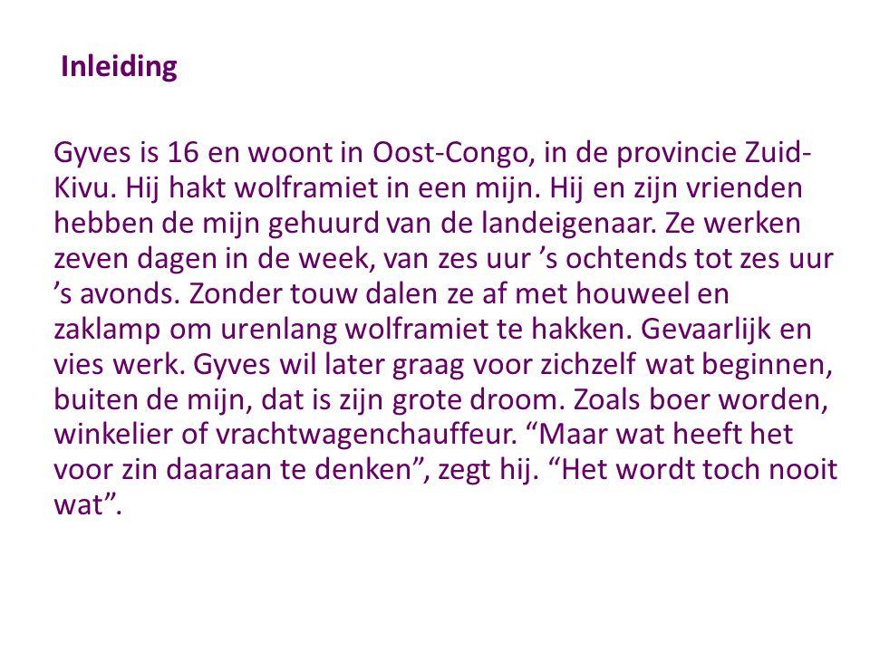 Inleiding Gyves is 16 en woont in Oost-Congo, in de provincie Zuid- Kivu.