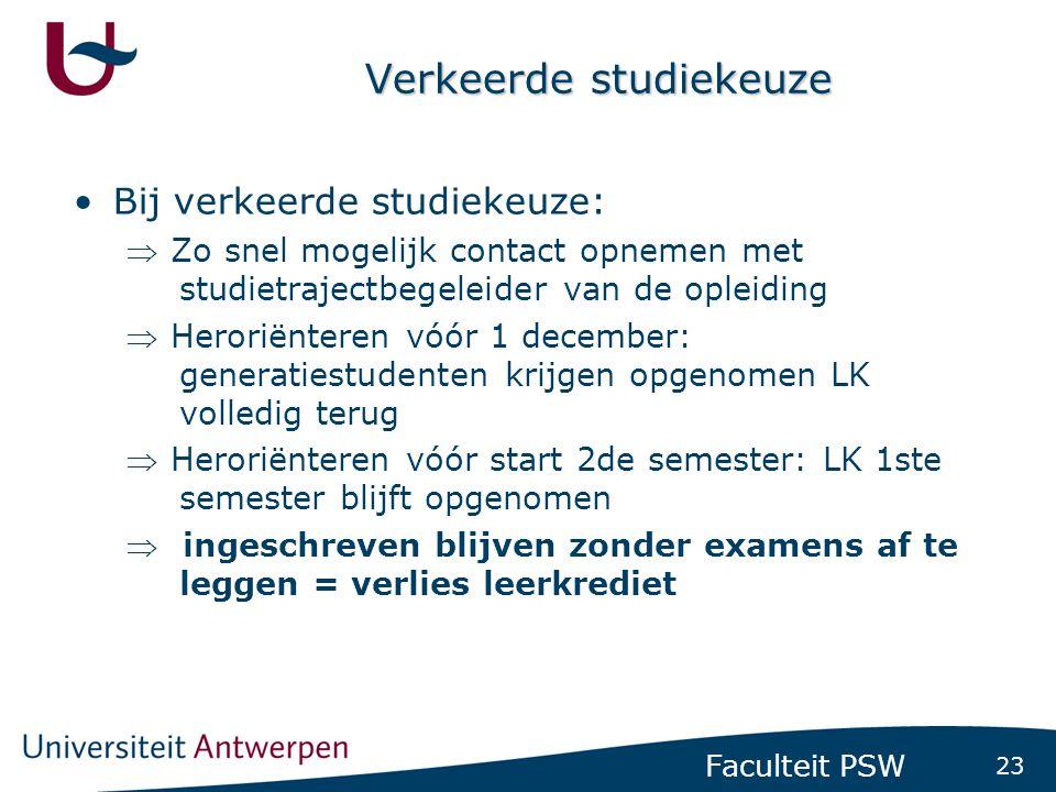 23 Faculteit PSW Verkeerde studiekeuze •Bij verkeerde studiekeuze:  Zo snel mogelijk contact opnemen met studietrajectbegeleider van de opleiding  H