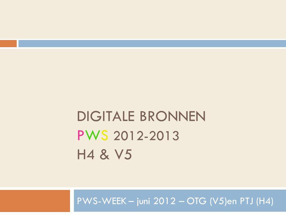 DIGITALE BRONNEN PWS 2012-2013 H4 & V5 PWS-WEEK – juni 2012 – OTG (V5)en PTJ (H4)