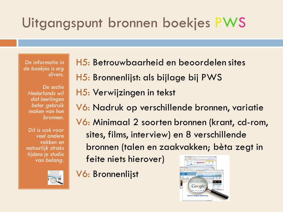 Uitgangspunt bronnen boekjes PWS De informatie in de boekjes is erg divers.