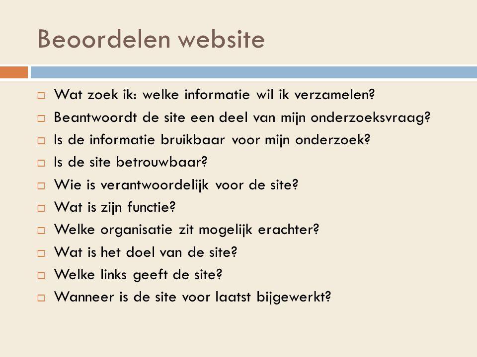 Beoordelen website  Wat zoek ik: welke informatie wil ik verzamelen.