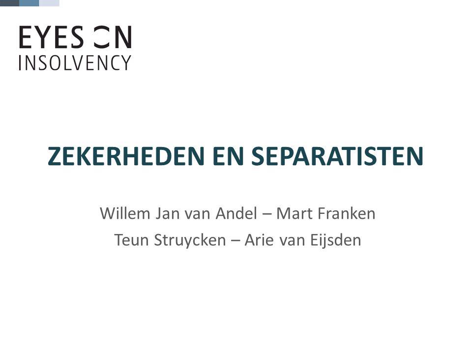 ZEKERHEDEN EN SEPARATISTEN Willem Jan van Andel – Mart Franken Teun Struycken – Arie van Eijsden