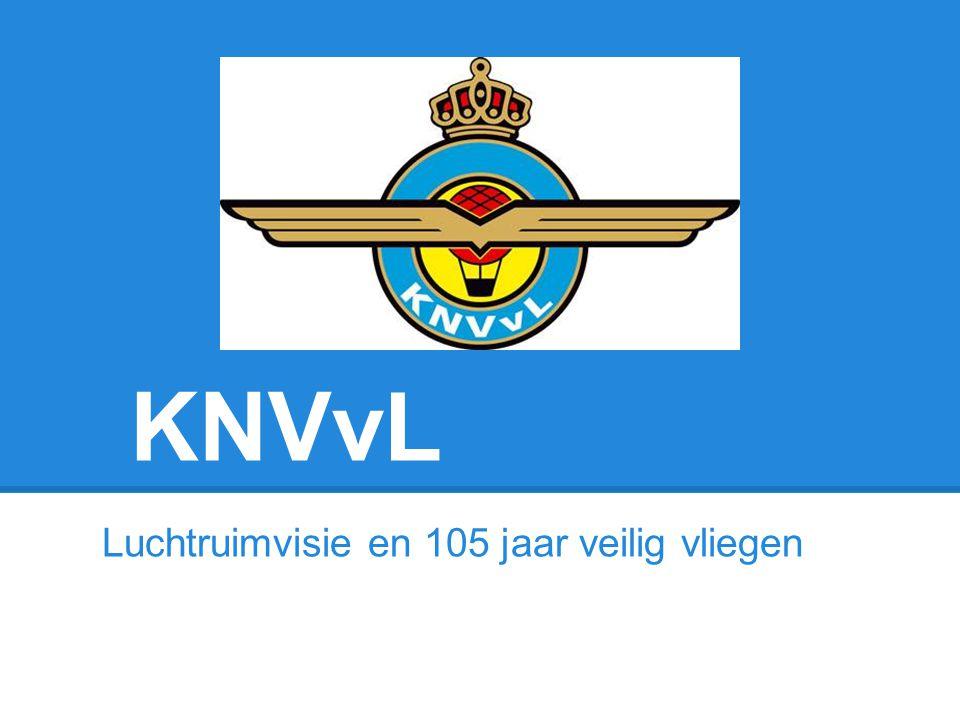 KNVvL Luchtruimvisie en 105 jaar veilig vliegen