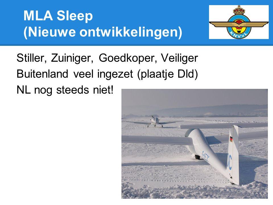 MLA Sleep (Nieuwe ontwikkelingen) Stiller, Zuiniger, Goedkoper, Veiliger Buitenland veel ingezet (plaatje Dld) NL nog steeds niet!