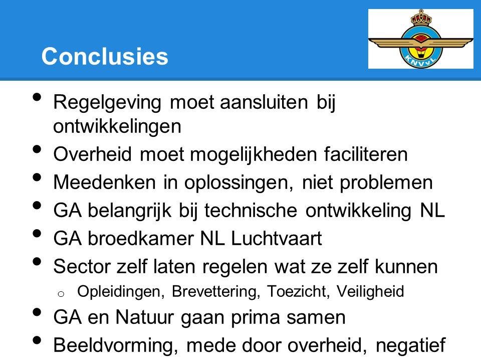 Conclusies • Regelgeving moet aansluiten bij ontwikkelingen • Overheid moet mogelijkheden faciliteren • Meedenken in oplossingen, niet problemen • GA