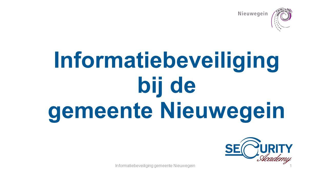 Informatiebeveiliging gemeente Nieuwegein1 Informatiebeveiliging bij de gemeente Nieuwegein