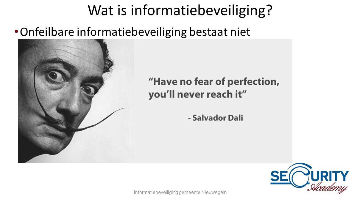 Wat is informatiebeveiliging? •Onfeilbare informatiebeveiliging bestaat niet Informatiebeveiliging gemeente Nieuwegein3