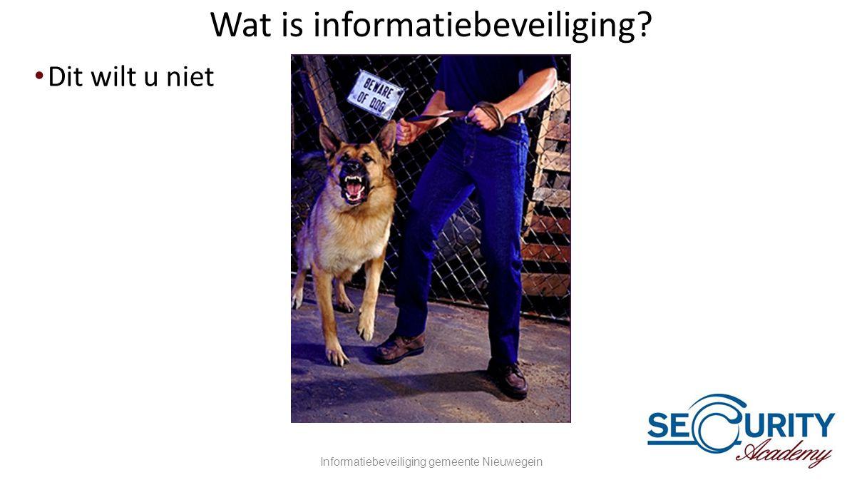 Wat is informatiebeveiliging? •Dit wilt u niet Informatiebeveiliging gemeente Nieuwegein5