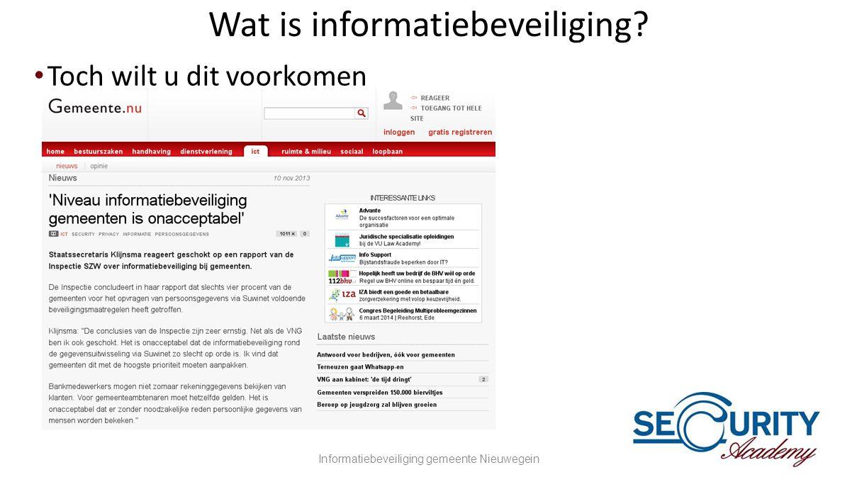 Wat is informatiebeveiliging? •Toch wilt u dit voorkomen Informatiebeveiliging gemeente Nieuwegein6