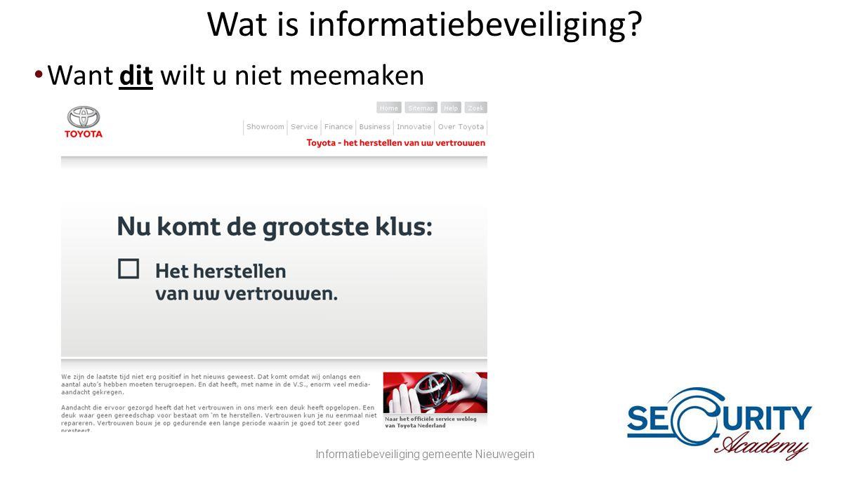 Wat is informatiebeveiliging? •Want dit wilt u niet meemaken Informatiebeveiliging gemeente Nieuwegein8