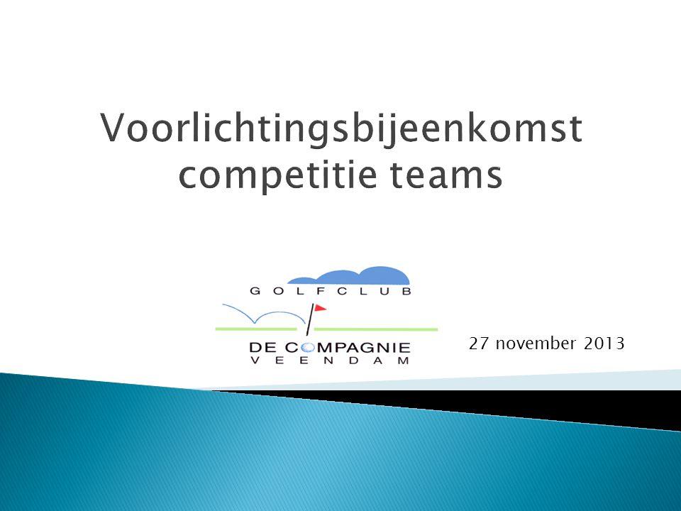  Agenda ◦ Opening ◦ Competitie voorlichting Piet Wüst ◦ Competitie opzet NGF ◦ Nieuwe vorm competitie ◦ De Compagnieschaal ◦ Pauze ◦ Team indeling ◦ Voorbereiding op nieuwe seizoen ◦ Wat verder ter tafel komt ◦ Rondvraag ◦ Sluiting