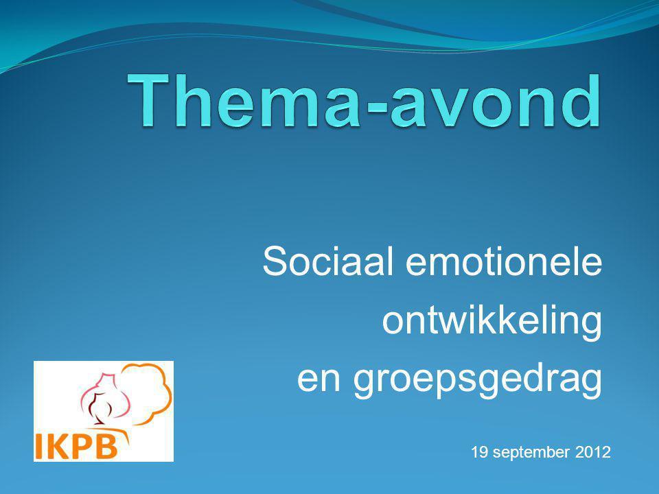 Sociaal emotionele ontwikkeling en groepsgedrag 19 september 2012