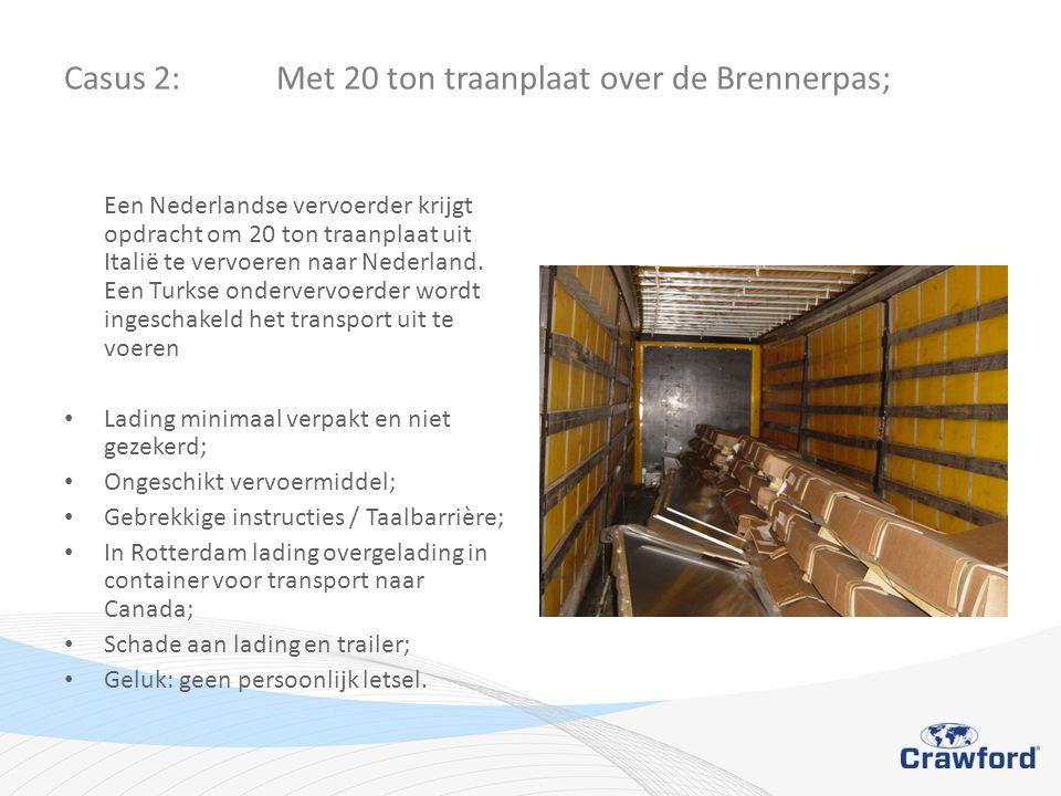 Casus 2: Met 20 ton traanplaat over de Brennerpas; Een Nederlandse vervoerder krijgt opdracht om 20 ton traanplaat uit Italië te vervoeren naar Nederland.