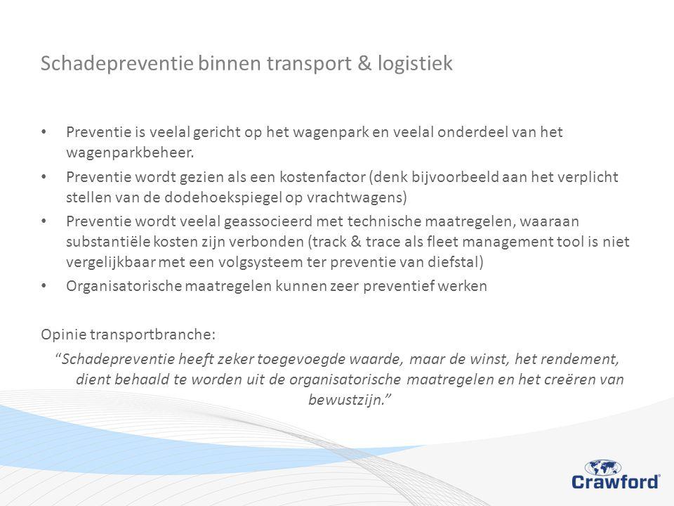 Schadepreventie binnen transport & logistiek • Preventie is veelal gericht op het wagenpark en veelal onderdeel van het wagenparkbeheer.