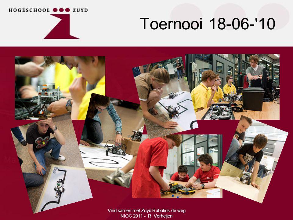 Toernooi 18-06- 10 Vind samen met Zuyd Robotics de weg NIOC 2011 - R. Verheijen