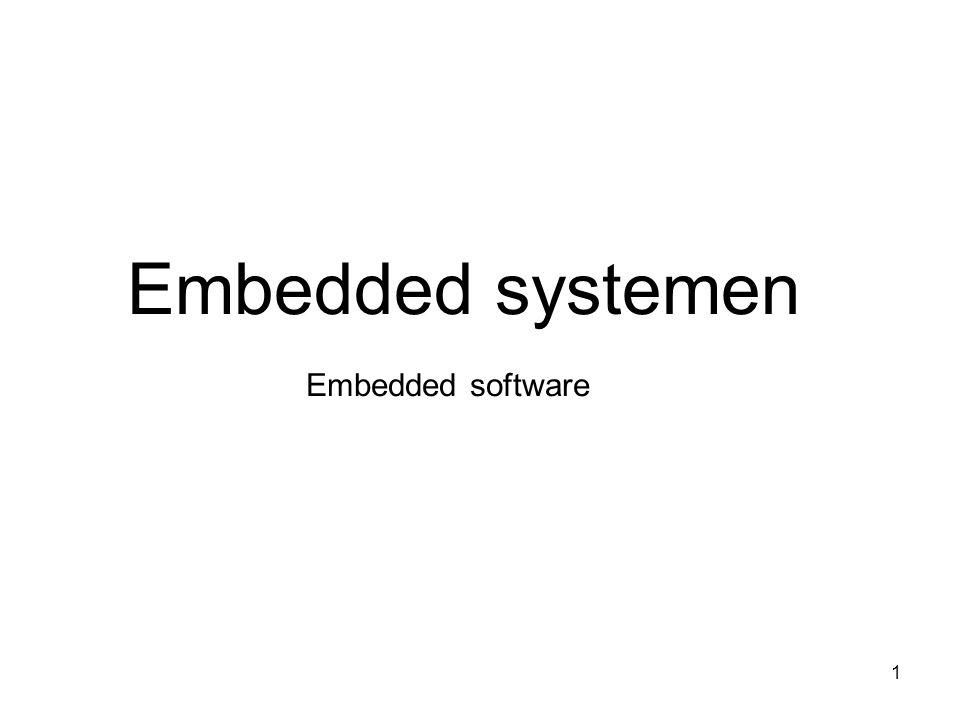 Embedded systemen Embedded software 1