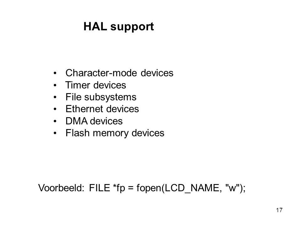 17 HAL support Voorbeeld: FILE *fp = fopen(LCD_NAME,