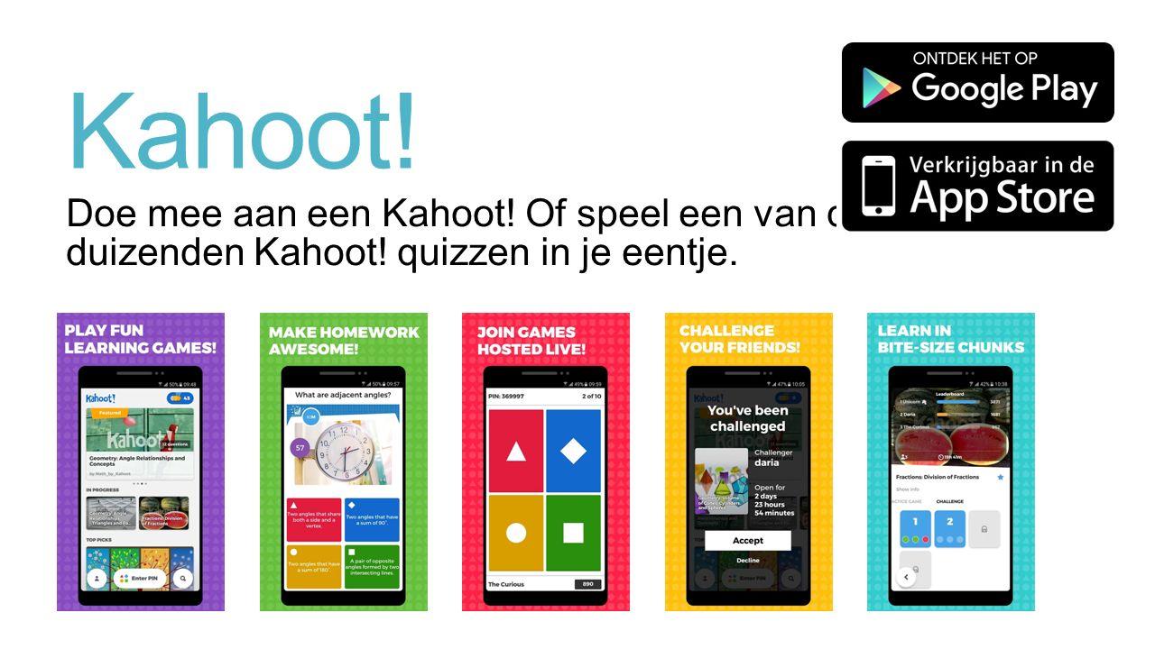 Kahoot! Doe mee aan een Kahoot! Of speel een van de duizenden Kahoot! quizzen in je eentje.
