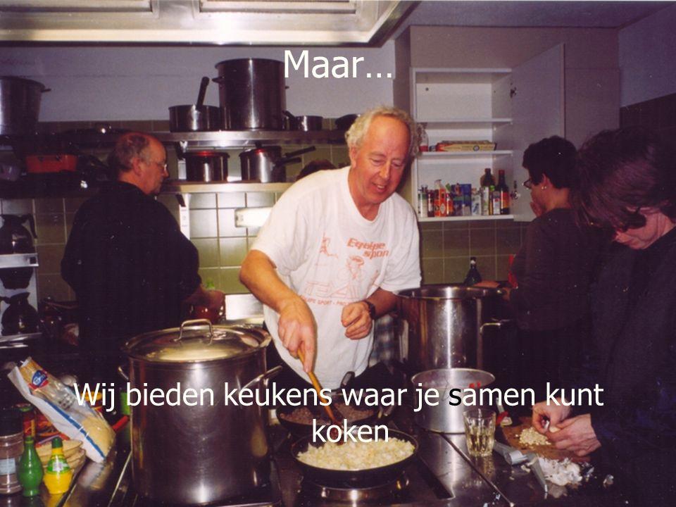 Maar… Wij bieden keukens waar je samen kunt koken