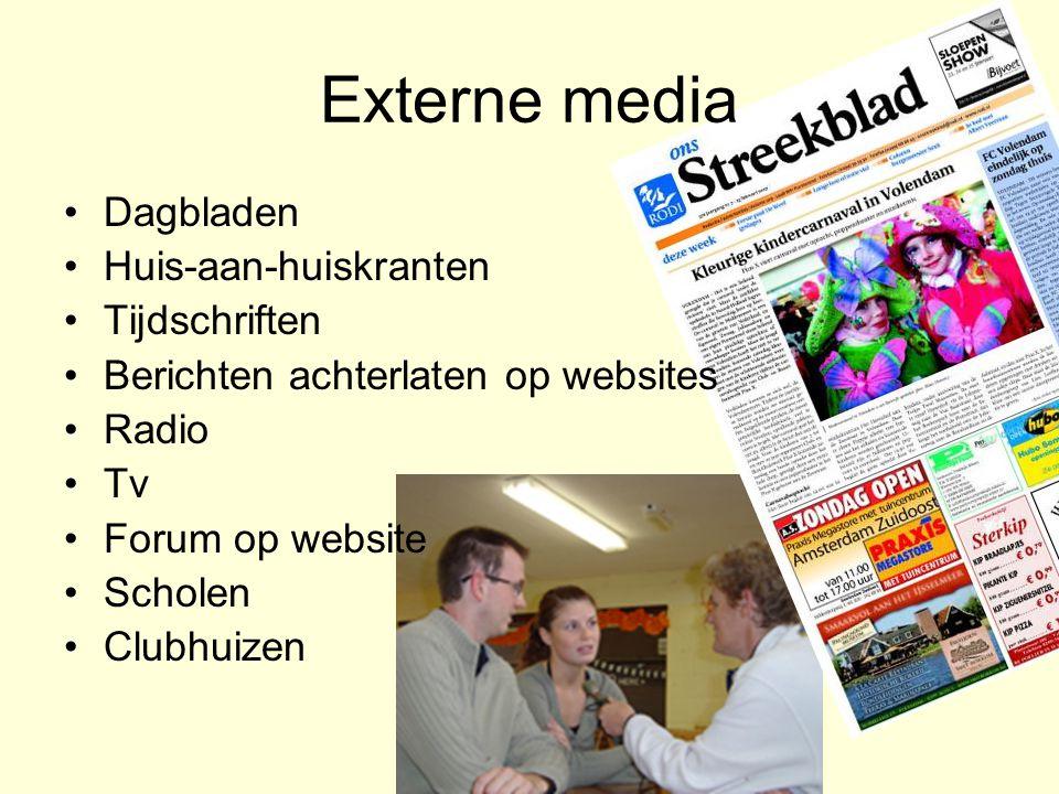 Externe media Dagbladen Huis-aan-huiskranten Tijdschriften Berichten achterlaten op websites Radio Tv Forum op website Scholen Clubhuizen