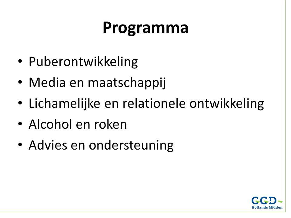 Programma Puberontwikkeling Media en maatschappij Lichamelijke en relationele ontwikkeling Alcohol en roken Advies en ondersteuning