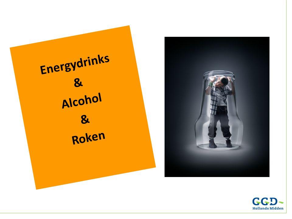 Alcohol & Opvoeding Energydrinks & Alcohol & Roken