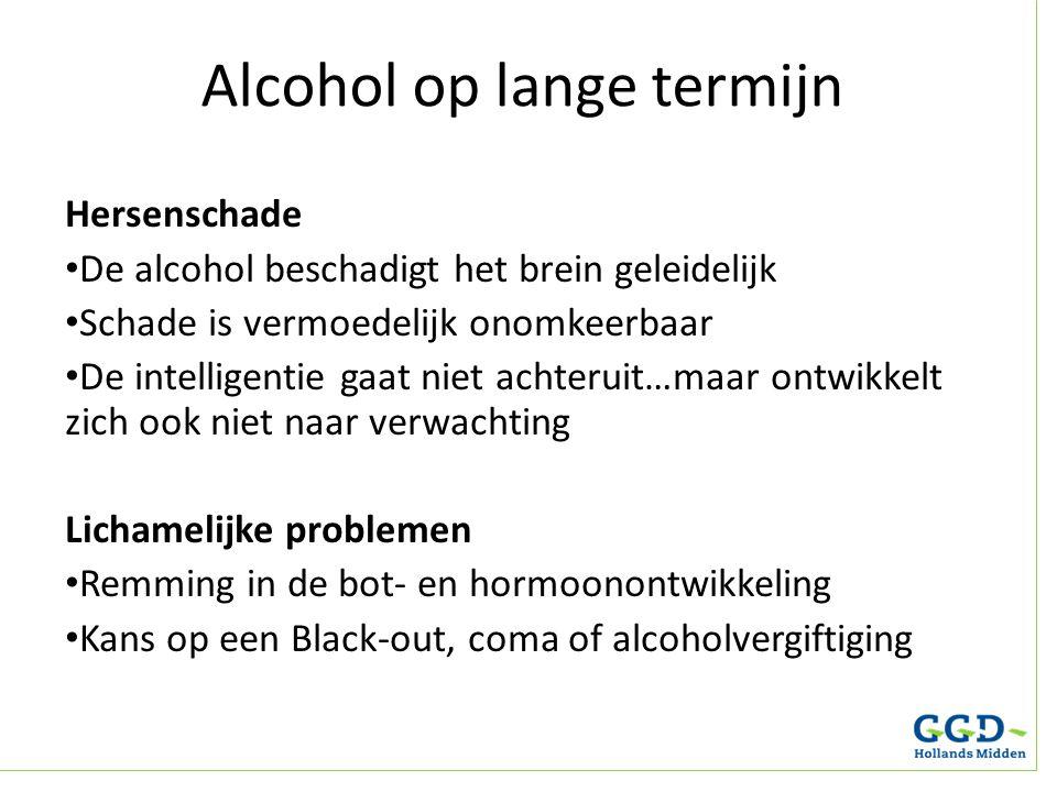 Alcohol op lange termijn Hersenschade De alcohol beschadigt het brein geleidelijk Schade is vermoedelijk onomkeerbaar De intelligentie gaat niet achte