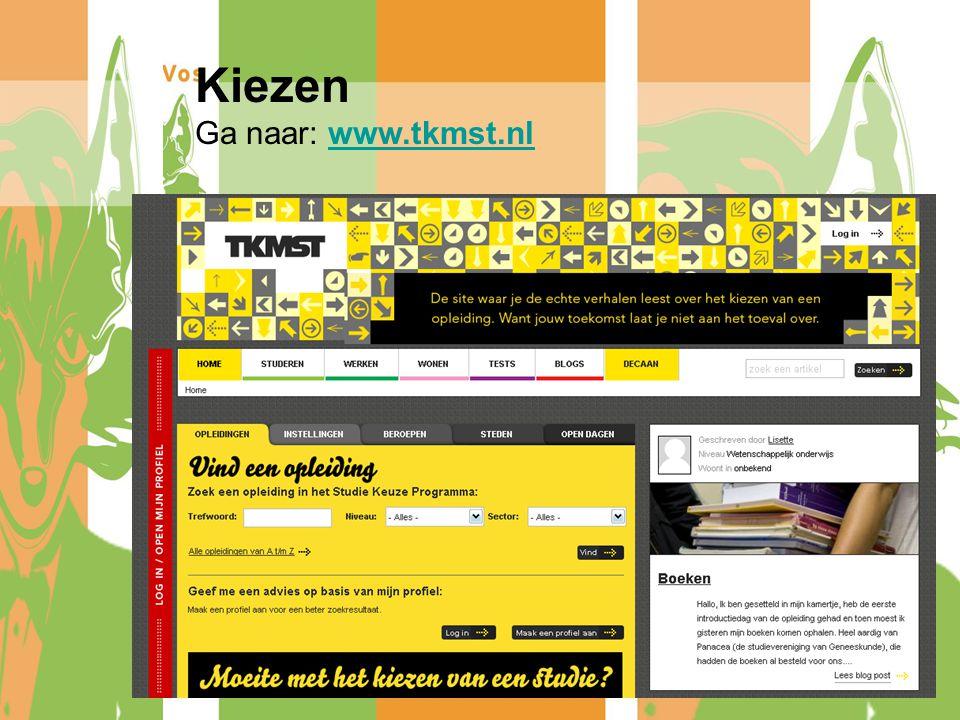Kiezen Ga naar: www.tkmst.nlwww.tkmst.nl