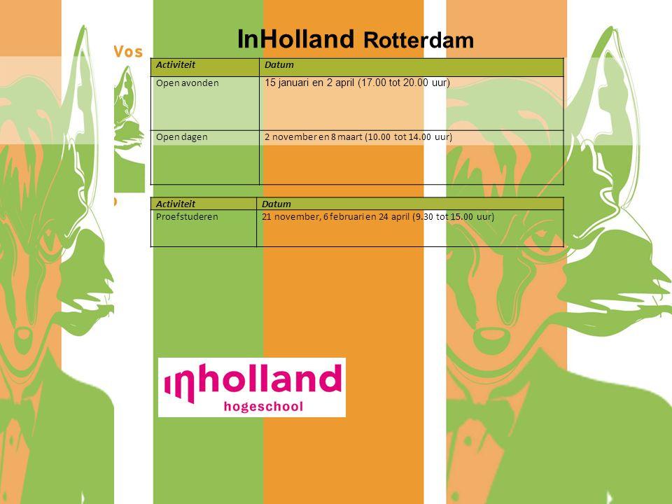 ActiviteitDatum Open avonden 15 januari en 2 april (17.00 tot 20.00 uur) Open dagen2 november en 8 maart (10.00 tot 14.00 uur) InHolland Rotterdam Act