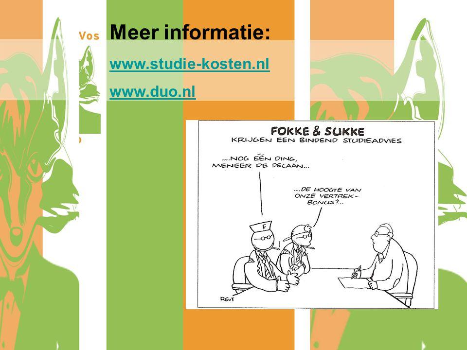 Meer informatie: www.studie-kosten.nl www.duo.nl