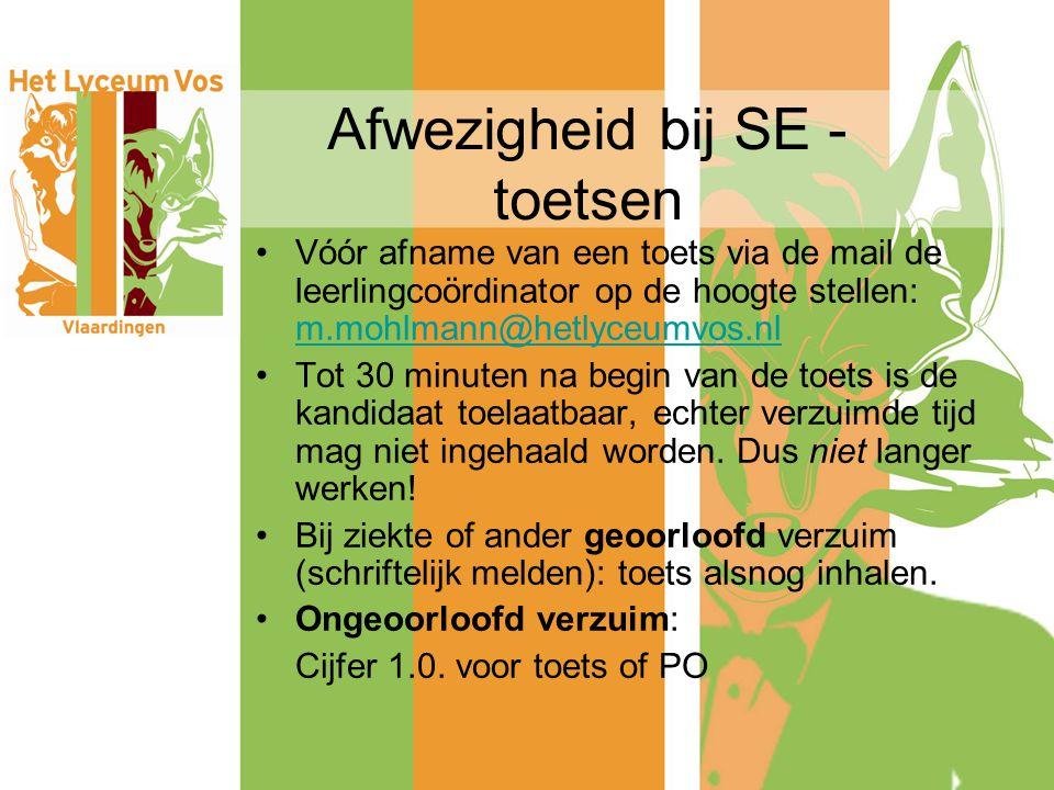 Afwezigheid bij SE - toetsen Vóór afname van een toets via de mail de leerlingcoördinator op de hoogte stellen: m.mohlmann@hetlyceumvos.nl m.mohlmann@