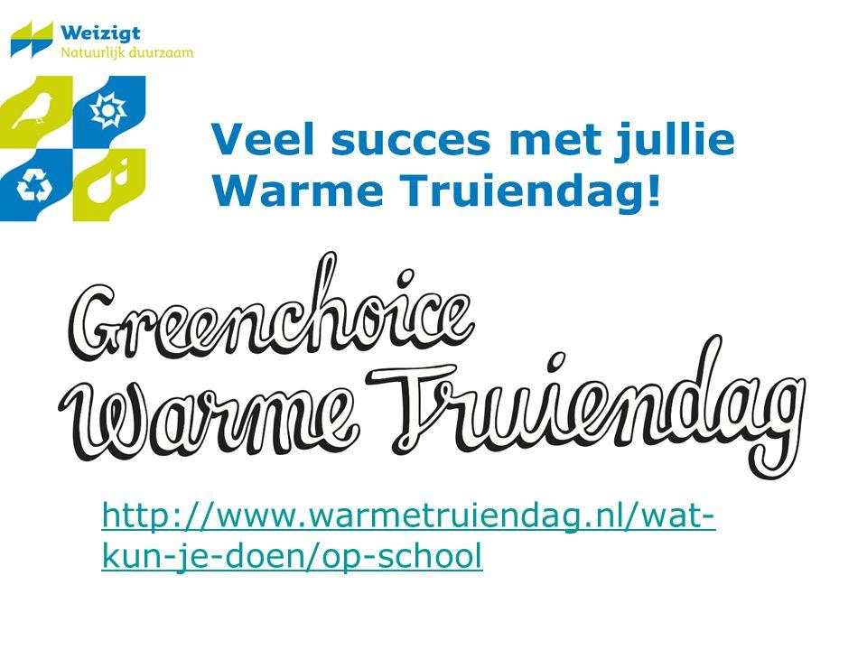 Veel succes met jullie Warme Truiendag! http://www.warmetruiendag.nl/wat- kun-je-doen/op-school