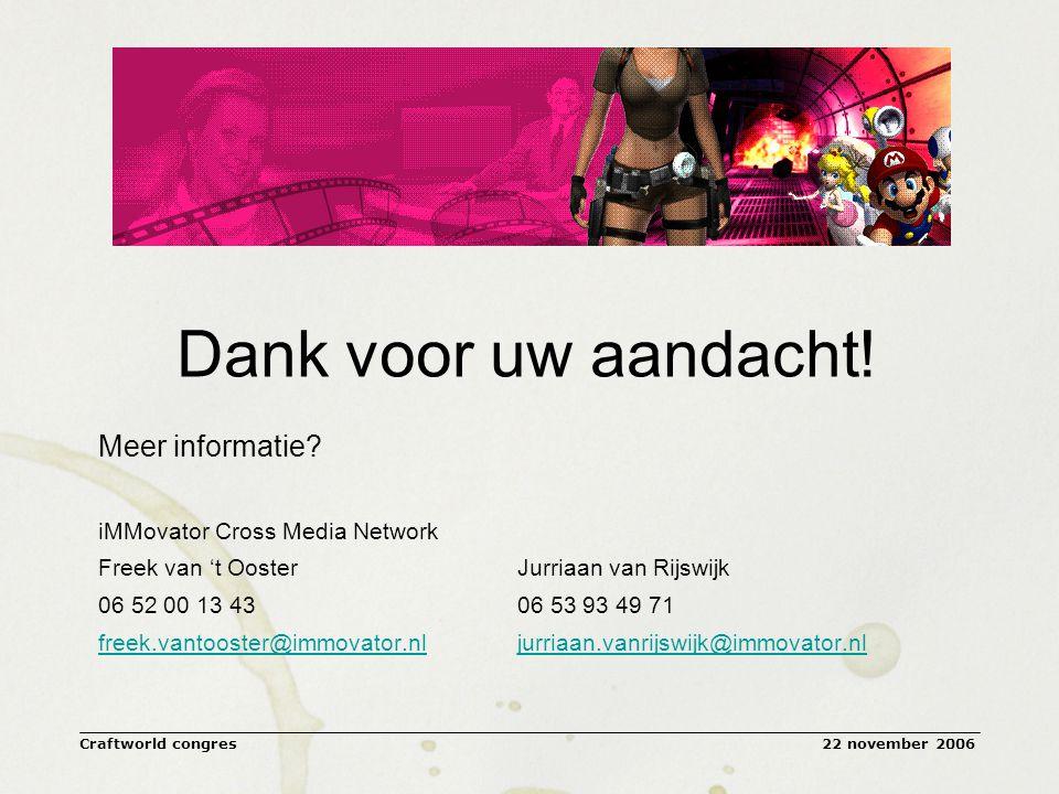 22 november 2006Craftworld congres Dank voor uw aandacht.