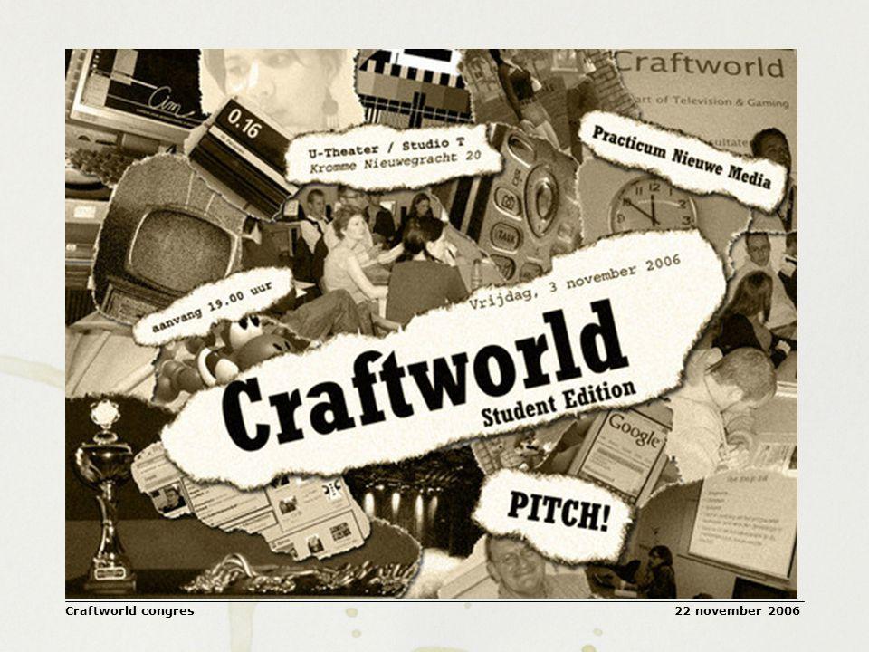 22 november 2006Craftworld congres Gaming en Televisie bestaan nu naast elkaar en zullen in de toekomst nauwelijks met elkaar vergroeien: