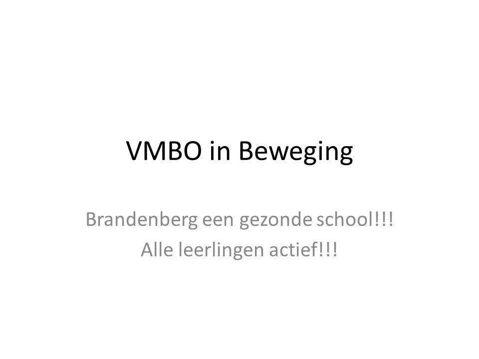 VMBO in Beweging Brandenberg een gezonde school!!! Alle leerlingen actief!!!