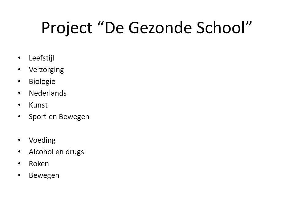 Project De Gezonde School Leefstijl Verzorging Biologie Nederlands Kunst Sport en Bewegen Voeding Alcohol en drugs Roken Bewegen