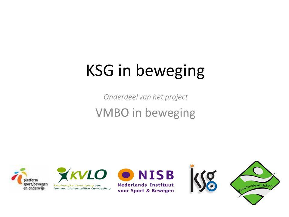 KSG in beweging Onderdeel van het project VMBO in beweging