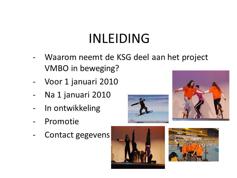 INLEIDING - Waarom neemt de KSG deel aan het project VMBO in beweging.