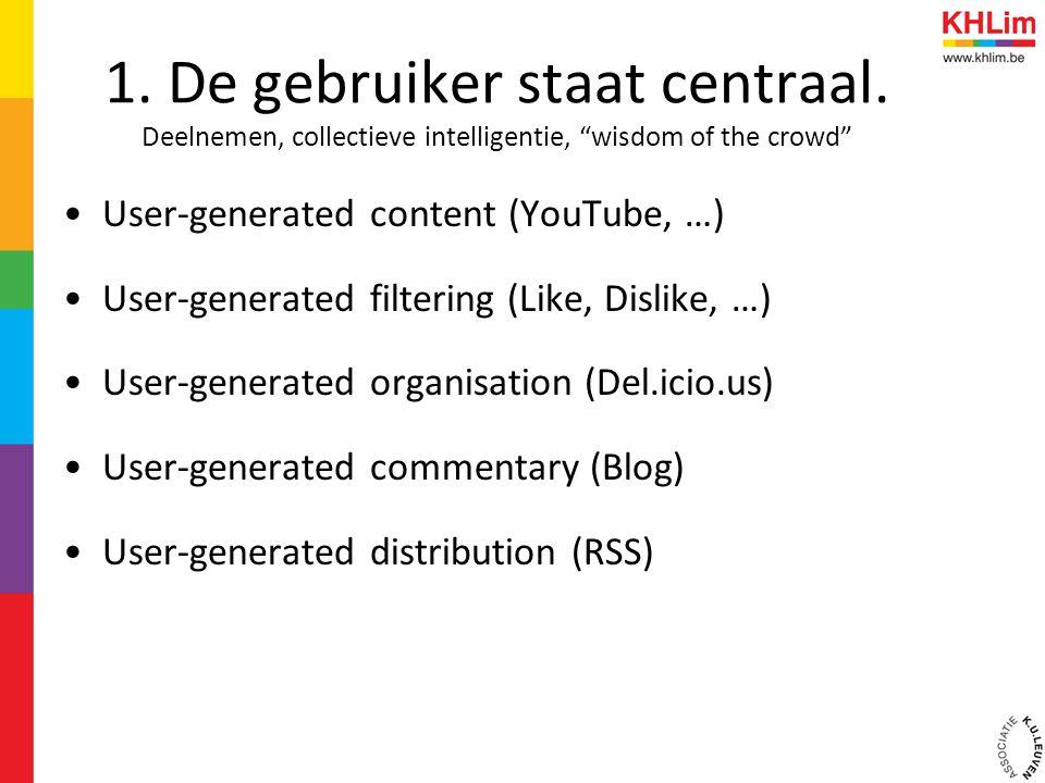 1. De gebruikers staan centraal. Deelnemen, collectieve intelligentie, wisdom of the crowd
