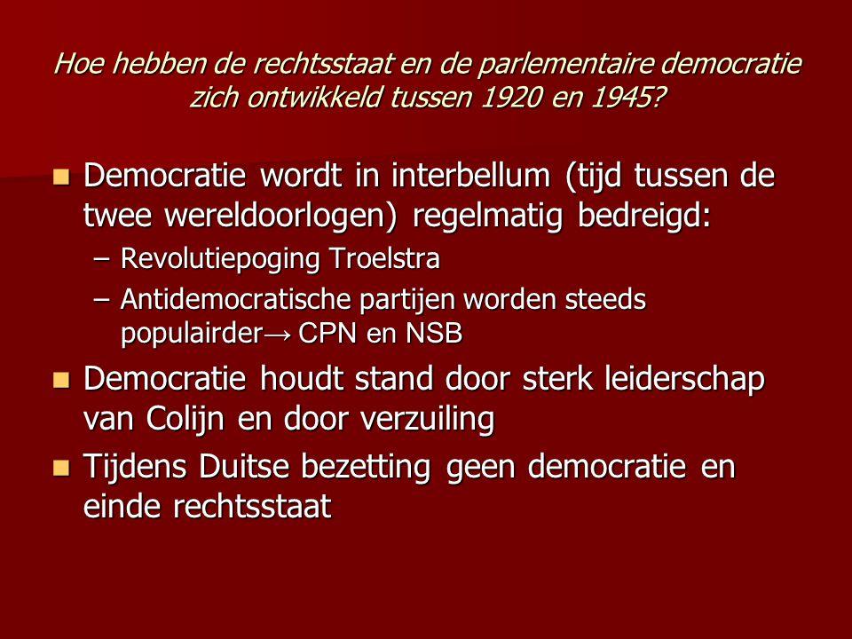 Hoe hebben de rechtsstaat en de parlementaire democratie zich ontwikkeld tussen 1920 en 1945.