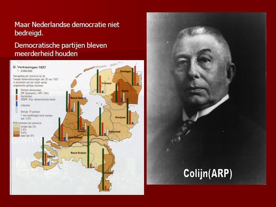 Maar Nederlandse democratie niet bedreigd. Democratische partijen bleven meerderheid houden