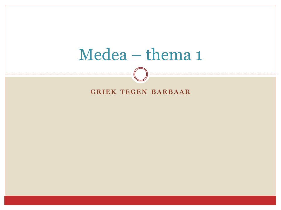 GRIEK TEGEN BARBAAR Medea – thema 1