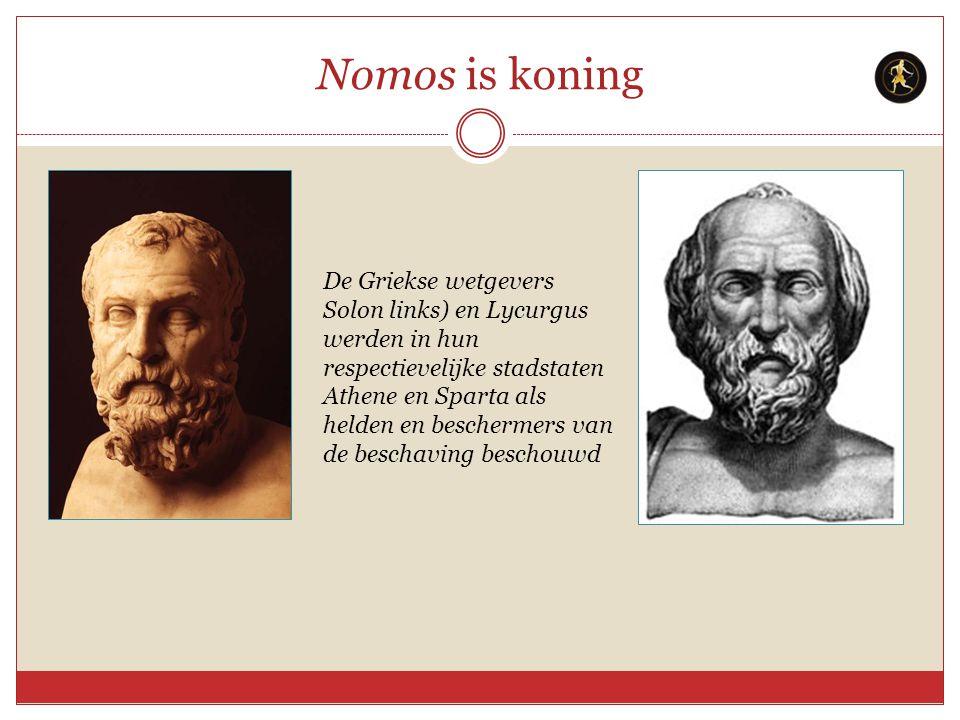 Nomos is koning De Griekse wetgevers Solon links) en Lycurgus werden in hun respectievelijke stadstaten Athene en Sparta als helden en beschermers van
