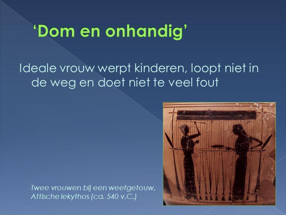 Ideale vrouw werpt kinderen, loopt niet in de weg en doet niet te veel fout Twee vrouwen bij een weefgetouw, Attische lekythos (ca. 540 v.C.)