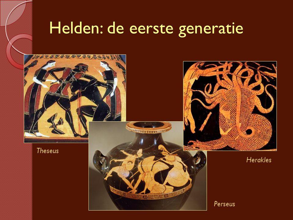 Helden: de eerste generatie Theseus Perseus Herakles