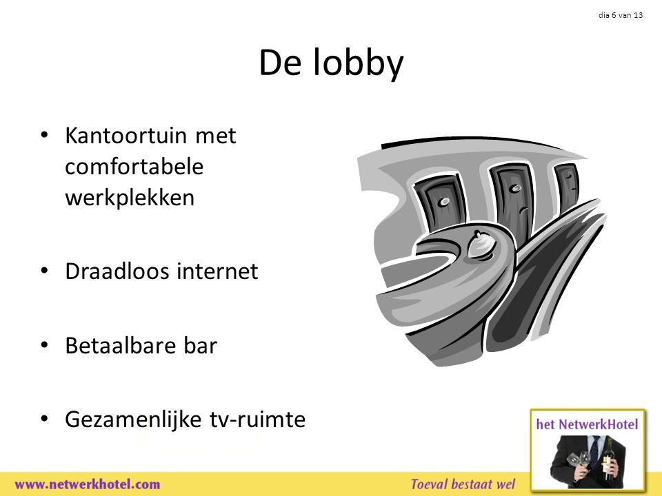 dia 6 van 13 De lobby Kantoortuin met comfortabele werkplekken Draadloos internet Betaalbare bar Gezamenlijke tv-ruimte