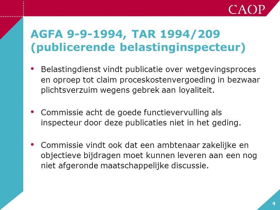 4 AGFA 9-9-1994, TAR 1994/209 (publicerende belastinginspecteur) Belastingdienst vindt publicatie over wetgevingsproces en oproep tot claim proceskost